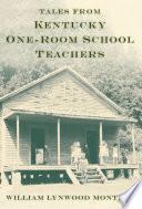 Tales from Kentucky One room School Teachers