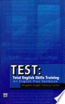 Test: Total English Skills Training' 2008 Ed.