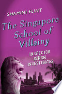 The Singapore School of Villainy: Inspector Singh Investigates Turban Tarquin Hall Author Of The Case