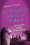The Singapore School of Villainy: Inspector Singh Investigates Turban Tarquin Hall Author Of The Case Of