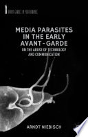 Media Parasites in the Early Avant Garde