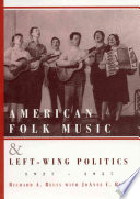 American Folk Music and Left wing Politics  1927 1957