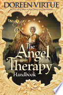 The Angel Therapy Handbook : 1997, helping thousands to learn the skills of...