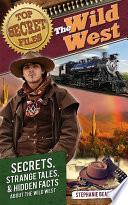 Top Secret Files  The Wild West