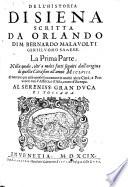 Historia del Sig. Orlando Malauolti de' fatti, e guerre de' Sanesi, cosi esterne, come ciuili