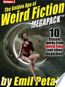 The Golden Age of Weird Fiction MEGAPACK TM, Vol. 3: Emil Petaja