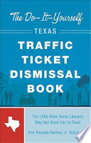 The Do It Yourself Texas Traffic Ticket Dismissal Book