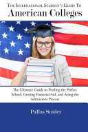 The International Student s Guide to American Colleges