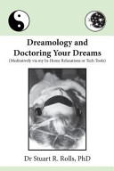 Dreamology and Doctoring Your Dreams