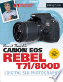 David Busch s Canon EOS Rebel T7i 800D Guide to Digital SLR Photography
