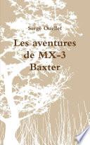 Les aventures de MX-3 Baxter
