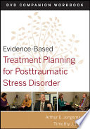 Evidence Based Treatment Planning for Posttraumatic Stress Disorder  DVD Companion Workbook
