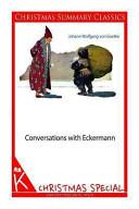 Conversations with Eckermann  Christmas Summary Classics
