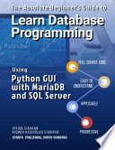 The Absolute Beginner S Guide To Learn Database Programming Using Python Gui With Mariadb And Sql Server