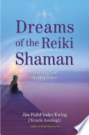Dreams of the Reiki Shaman
