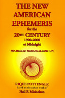 The New American Ephemeris for the 20th Century  1900 2000 at Midnight