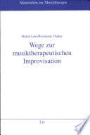 Wege zur musiktherapeutischen Improvisation