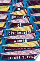 In Pursuit of Disobedient Women Book PDF