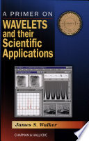 A Primer On Wavelets And Their Scientific Applications book