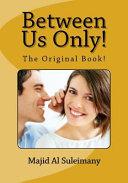 between us only the original