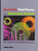 Electricity  Fluid Power  and Mechanical Systems for Industrial Maintenance