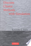 Discrete Choice Methods with Simulation Advances That Simulation Has Made Possible