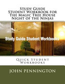 Study Guide Student Workbook For The Magic Tree House Night Of The Ninjas : critically about the text they read and...