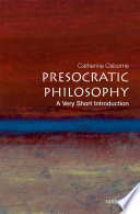 Presocratic Philosophy  A Very Short Introduction