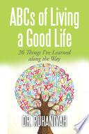 Abcs Of Living A Good Life