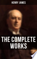 The Complete Works of Henry James