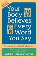 Ebook Your Body Believes Every Word You Say Epub Barbara Hoberman Levine,Bernie S. Siegel Apps Read Mobile