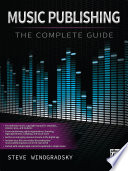 Music Publishing  The Complete Guide