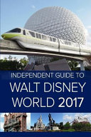 The Independent Guide to Walt Disney World 2017