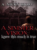 download ebook a sinister vision: know this much is true pdf epub