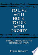 To Live With Hope, To Die With Dignity : on materials created and activities conducted in...