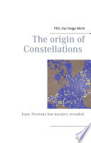 The Origin Of Constellations : system of orientation that has existed...