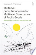 Multilevel Constitutionalism for Multilevel Governance of Public Goods