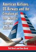 American Airlines, US Airways and the Creation of the WorldÕs Largest Airline
