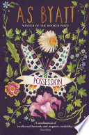Possession by A S Byatt