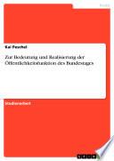 Zur Bedeutung und Realisierung der Öffentlichkeitsfunktion des Bundestages
