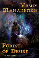 Forest Of Desire The Alchemist Book 2