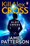 Kill Alex Cross Is On The Case First On