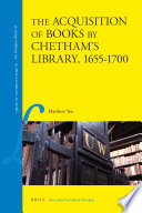 The Acquisition of Books by Chetham s Library  1655 1700