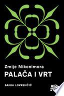 Zmije Nikonimora, 1. dio - Palača i Vrt