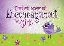Little Whispers of Encouragement for Girls Book PDF