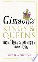 Gimson's Kings and Queens by Andrew Gimson