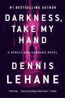 Darkness, Take My Hand : and savagery of working-class boston in darkness, take...