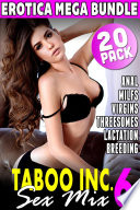 Taboo Inc  Sex Mix 6   20 Pack Erotica Mega Bundle  Rough Sex Erotica MILF Erotica Threesome Erotica First Time Erotica Virgin Erotica Age Gap Erotica