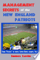 Management Secrets of the New England Patriots: Achievements, personnel, teamwork, motivation, and competition