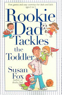 Ebook Rookie Dad Tackles the Toddler Epub Susan Fox Apps Read Mobile